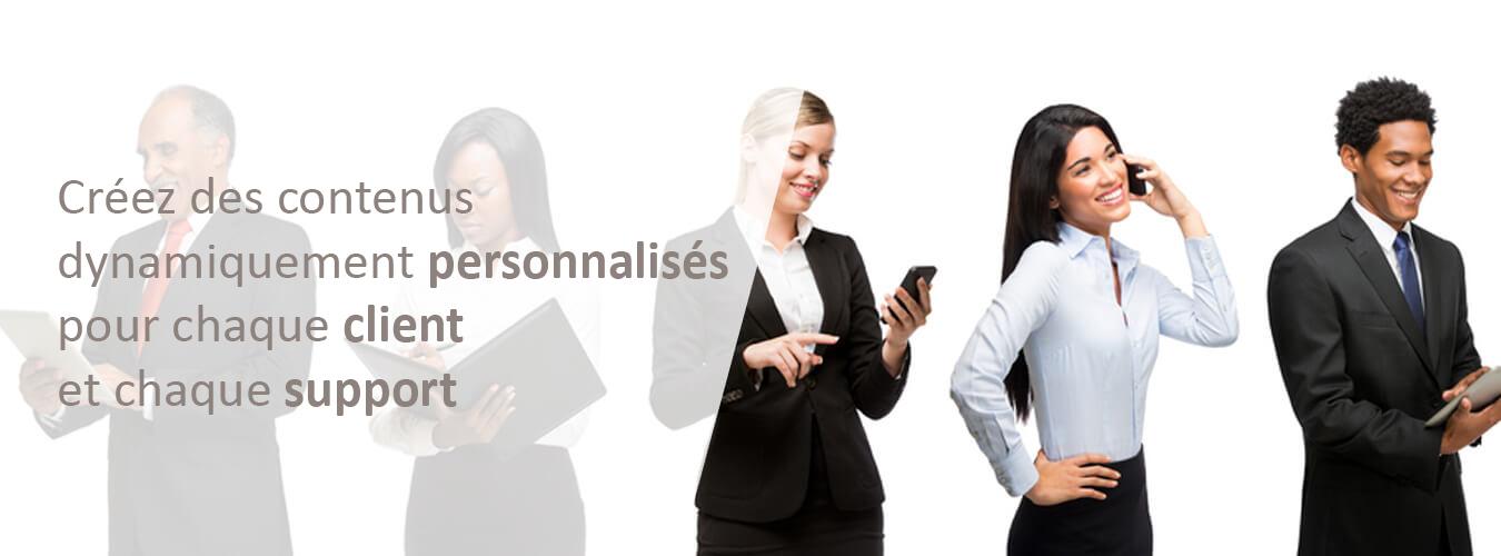 contenus dynamique personnalisés pour chaque client et chaque support